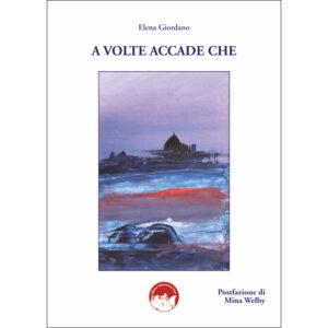 La copertina del libro A volte accade che di Elena Giordano