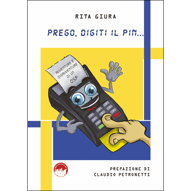La copertina del libro Prego digiti il pin... di Rita Giura