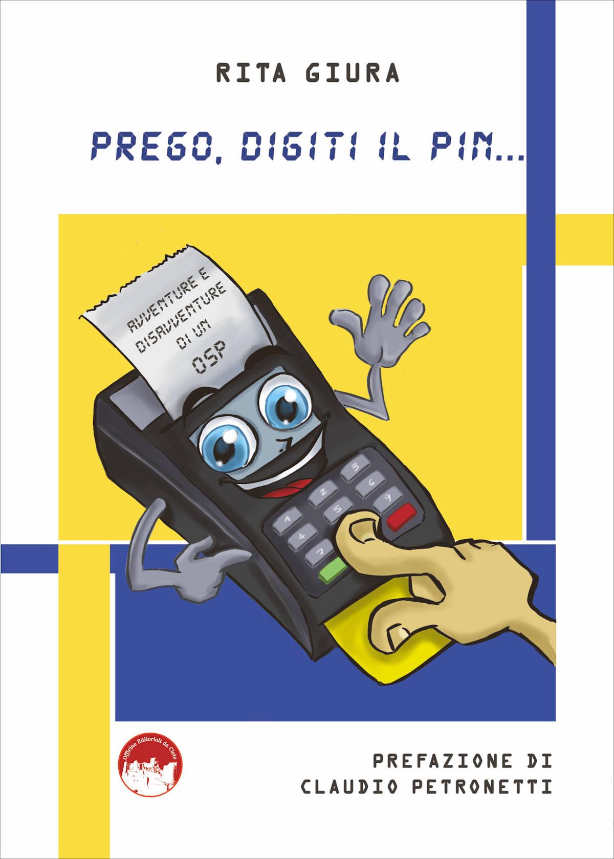 La copertina del libro Prego digiti il pin, di Rita Giura