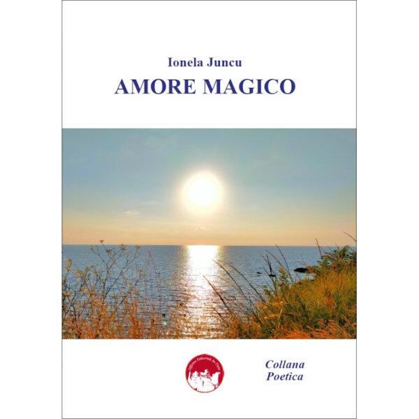 La copertina del libro Amore Magico, di Ionela Juncu
